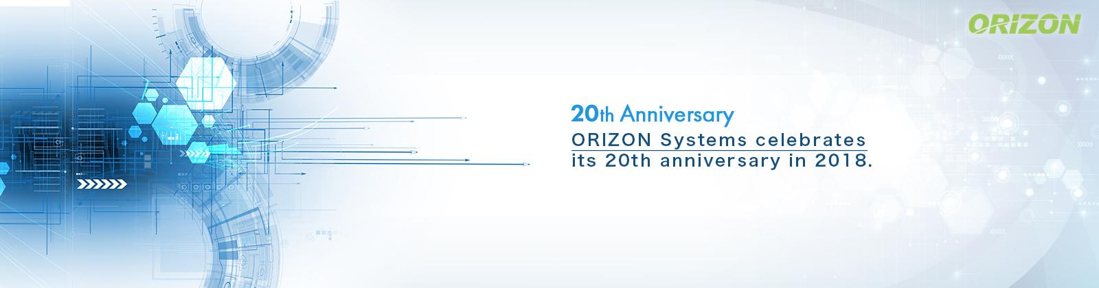 20th Anniversary ORIZON Systems celebrates its 20th anniversary in 2018.